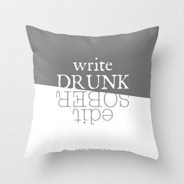 Write drunk, edit sober Throw Pillow