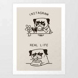 Instagram vs Real Life Art Print