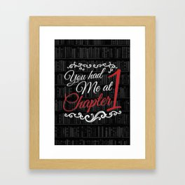 You had Me at Chapter 1 Framed Art Print