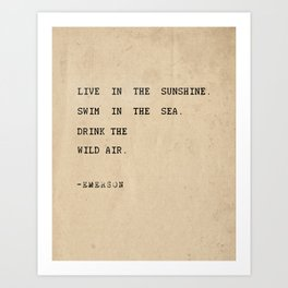 Live in the sunshine. Art Print