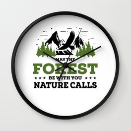 May The Forest Be With You Nature Calls bw Wall Clock