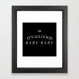 It's All Good Baby Baby Framed Art Print