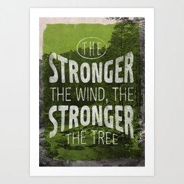 The stronger the tree Art Print