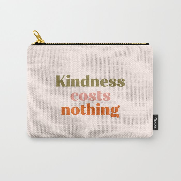 Kindness costs nothing Carry-All Pouch
