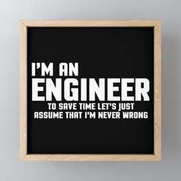 I'm An Engineer Funny Quote Framed Mini Art Print