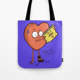 Follow your heart (OH!,alright then) Tote Bag