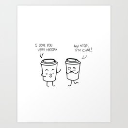 Love you so matcha Art Print