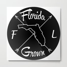 Florida Grown FL Metal Print