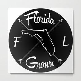 Florida Grown FL Metal Print