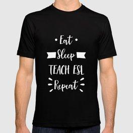 Eat Sleep Teach ESL Repeat Cool ESL Teacher Shirt Gift T-shirt