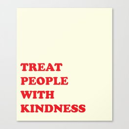 treat people with kindness in yellow and red Canvas Print