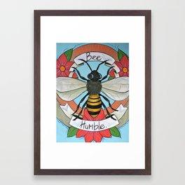 Bee Humble Framed Art Print