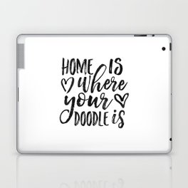 Home Is Where Your Doodle Is,Love Quote,Love Art,Dog Sign,Dog Tag,Home Decor,Home Wall Art,Living Ro Laptop & iPad Skin