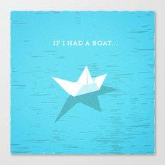 If I had a boat... Canvas Print