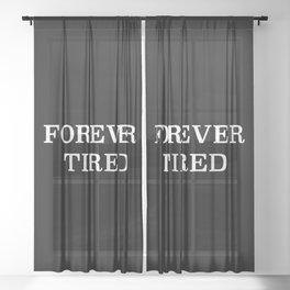 Forever Tired Sheer Curtain