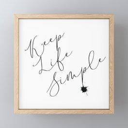 Keep life simple Framed Mini Art Print