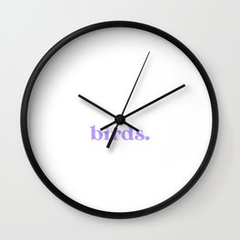 introverted but willing to discuss birds Wall Clock