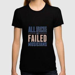Failed musicians T-shirt