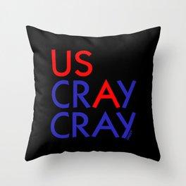 US crAy cray Throw Pillow