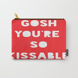 Gosh (Kissable) Carry-All Pouch