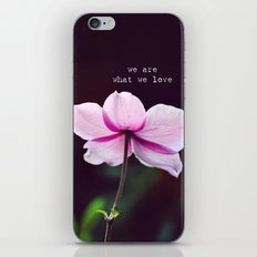 We are what we love iPhone & iPod Skin