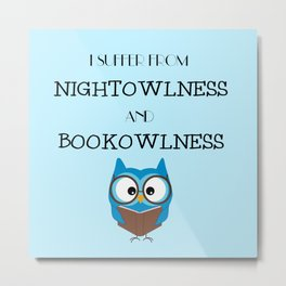 Nightowlness and Bookowlness Metal Print
