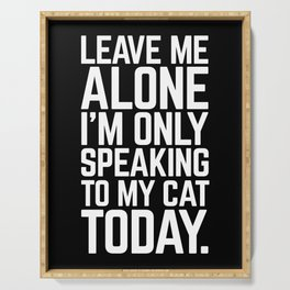 Speaking To My Cat Funny Quote Serving Tray