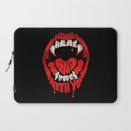I wanna do real bad things with you Laptop Sleeve