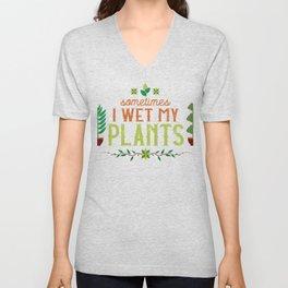 Funny Gardner I Wet My Plants Green Thumb Design Unisex V-Neck
