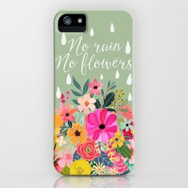 No rain, no flowers iPhone Case
