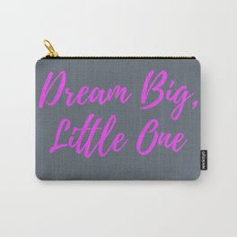 Dream Big Little One - Grey Pink Carry-All Pouch