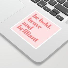 be bold III Sticker