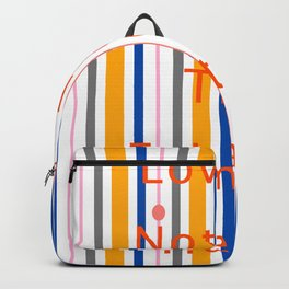 Love Is Not For The Faint of Heart Backpack
