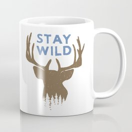 Stay Wild with deer in forest on mountains - Funny hand drawn quotes illustration. Funny humor. Life sayings. Sarcastic funny quotes. Coffee Mug