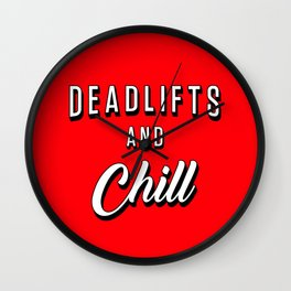 Deadlifts And Chill Wall Clock