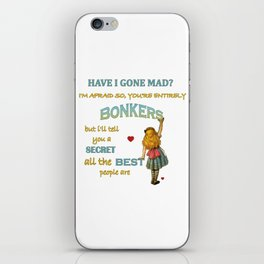 Alice In Wonderland Quote - You're Entirely Bonkers iPhone Skin