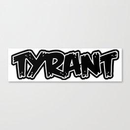 "TYRANT ""Creeper"" Canvas Print"