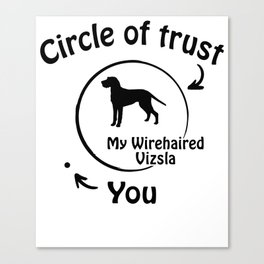 Circle of trust my Wirehaired Vizsla. Canvas Print