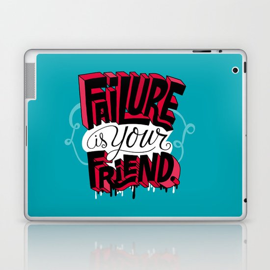 Failure is your Friend Laptop & iPad Skin