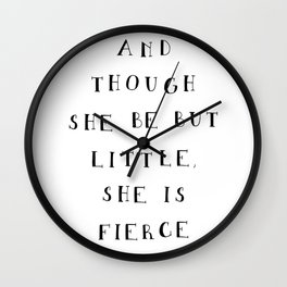 And though she be but little she is fierce // Shakespeare quote Wall Clock