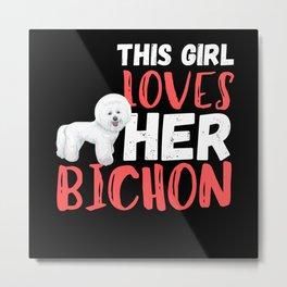 This Girl Loves Her Bichon Frise Metal Print