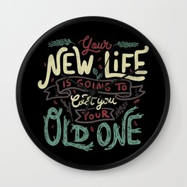 Your New Life Is Going To Cost You Your Old One II Wall Clock