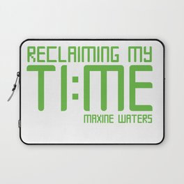 Reclaiming My Time - Maxine Waters Laptop Sleeve