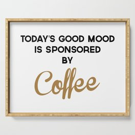 Today's Good Mood Funny Quote Serving Tray
