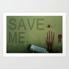 save me Art Print