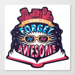 """Illustration with Typography Saying """"Don't Forget To Be Awesome!"""" T-shirt Design Amazing Stunning Canvas Print"""