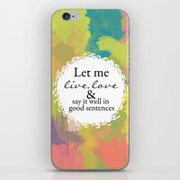 sylvia plath iPhone & iPod Skins featuring Sylvia Plath Quote: Let me live, love and say it well in good sentences by Grace