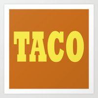 taco Art Prints featuring Taco by Book Ink Boutique