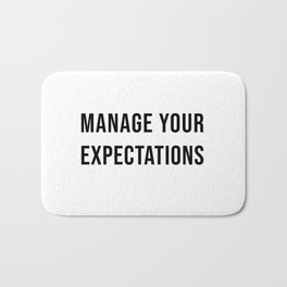 Manage Your Expectations Bath Mat