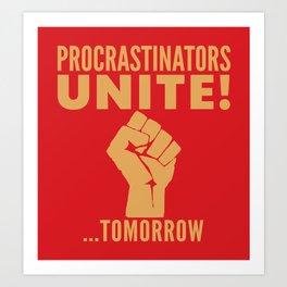 Procrastinators Unite Tomorrow (Red) Art Print